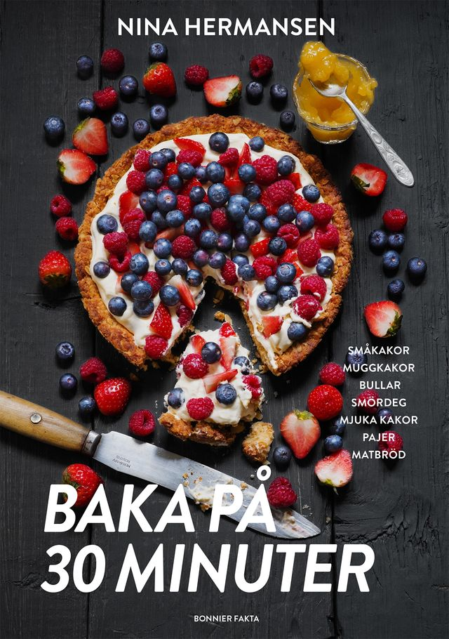 """Recepten är hämtade ur """"Baka på 30 minuter"""" av Nina Hermansen, foto Ulrika Ekblom. Bonnier fakta."""
