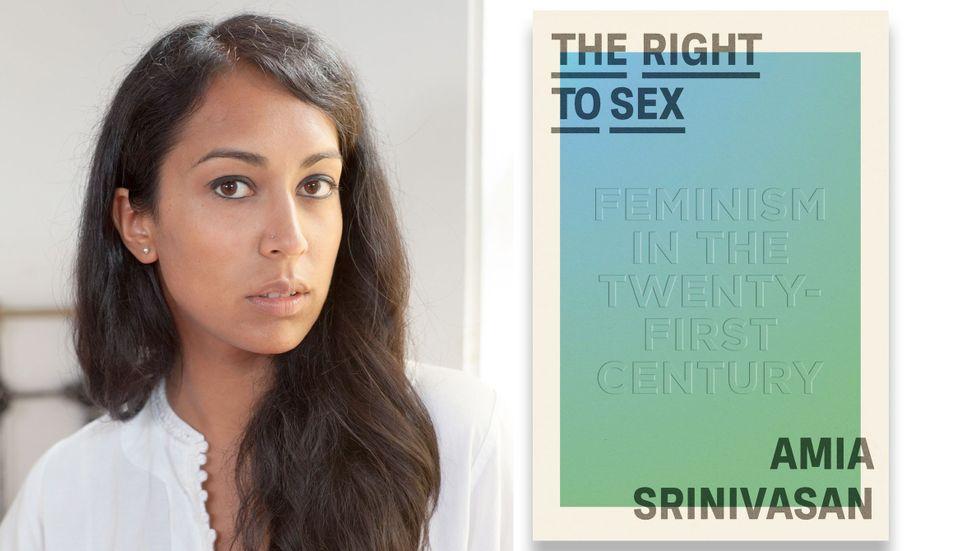 Amia Srinivasan är professor i samhällsteori och politisk teori i Oxford.
