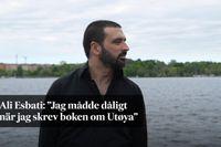 """Ali Esbati: """"Jag mådde dåligt när jag skrev boken om Utøya"""""""