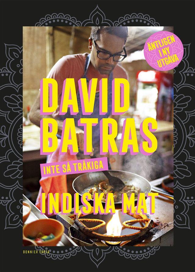 """Recepten är hämtade ur """"David Batras inte så tråkiga indiska mat"""" av David Batra, foto Wolfgang Kleinschmidt. Bonnier Fakta."""
