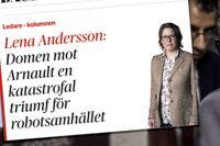 I en kolumn på DN:s ledarsida menar Lena Andersson att juristerna i våldtäktsfallet inte tagit hänsyn till det faktum att offret, efter det första brottet, säger sig vara livrädd för Jean-Claude Arnault men ändå väljer att träffa och sova  med honom på nytt.