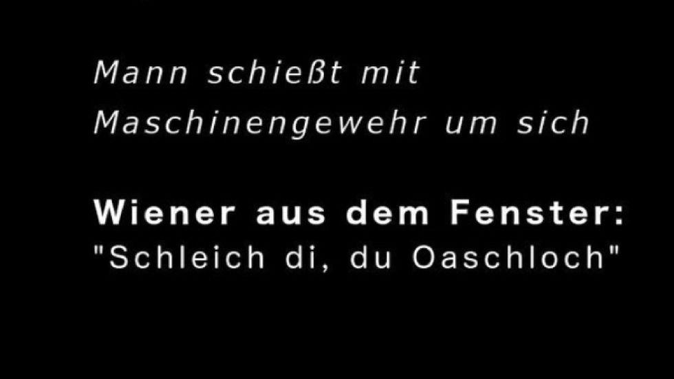 """Från Instagramkontot """"Wiener Alltagpoeten"""": """"En man skjuter omkring sig med maskingevär. Wienbon från fönstret: 'Dra åt helvete, din skitstövel!'"""""""